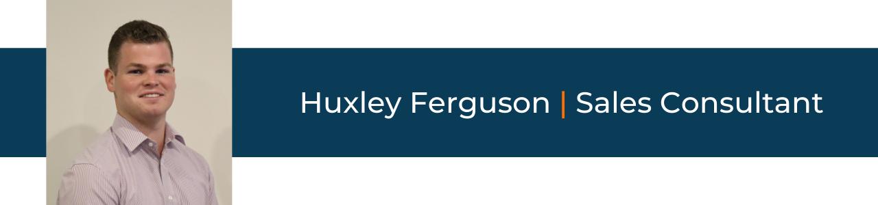 Huxley Ferguson | Sales Consultant